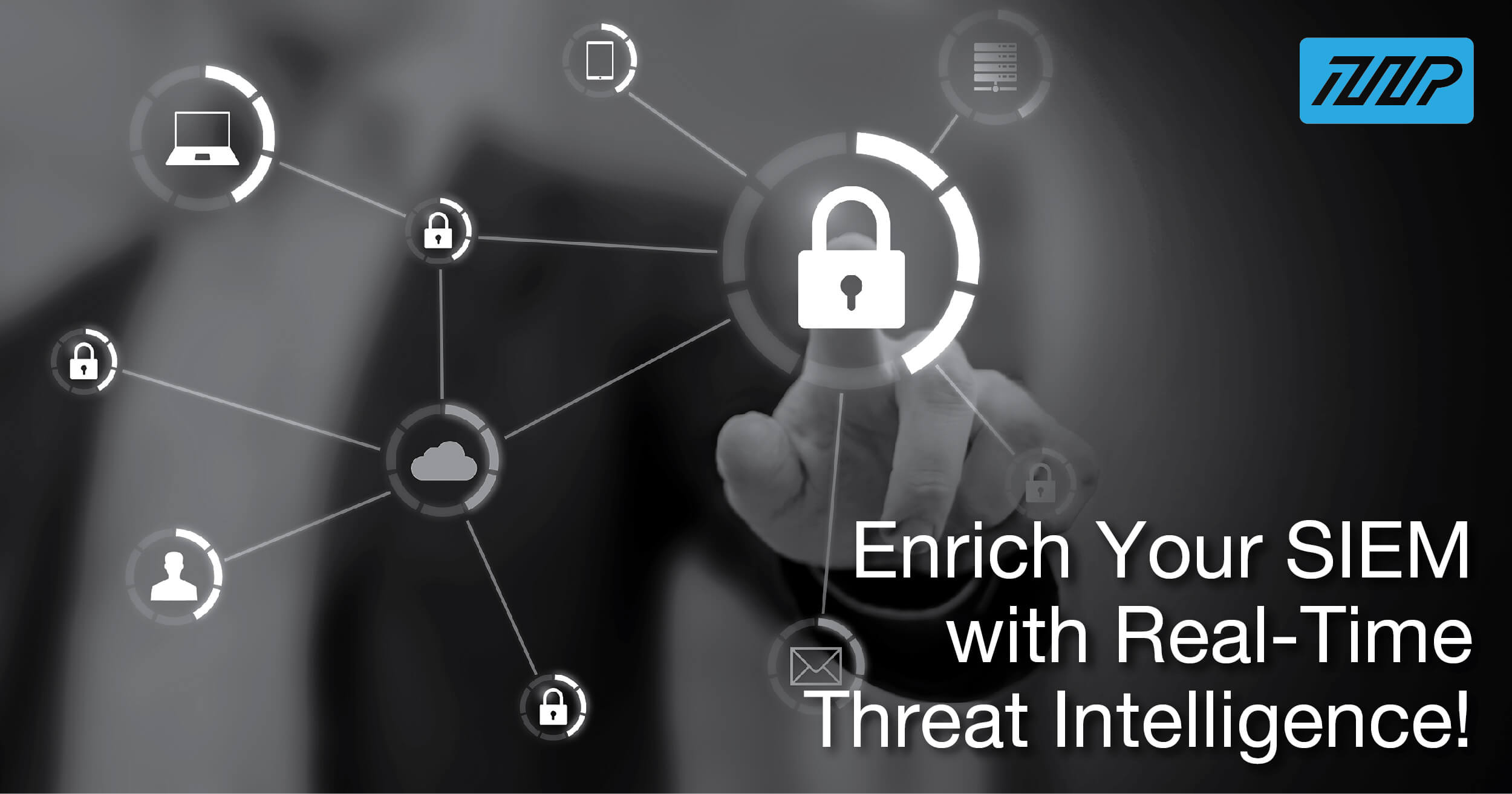 The Benefits of Integrating Threat Intelligence into Your SIEM