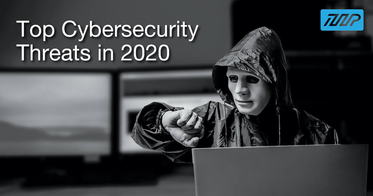 Top Cybersecurity Threats in 2020